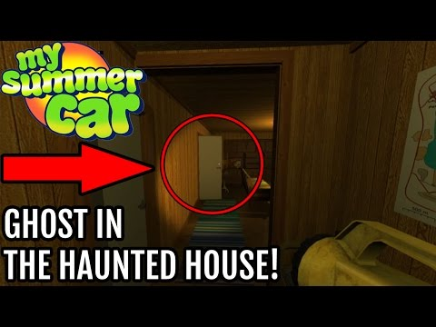 My Summer Car Finding A Ghost In The House Youtube