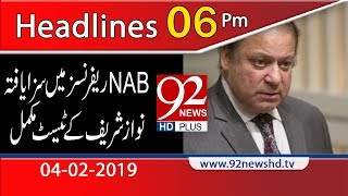 News Headlines | 06:00 PM | 4 February 2019 | 92NewsHD