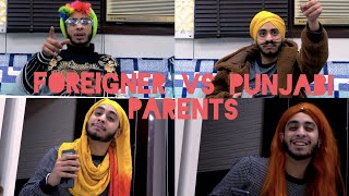 FOREIGNER VS PUNJABI PARENTS ||JAIGOGILL