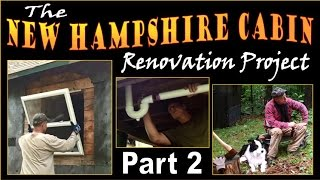 The Nh Cabin Renovation Project. Part Two