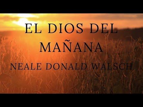 El Dios del mañana  Neil Donald Walsch audiolibro completo a dos voces