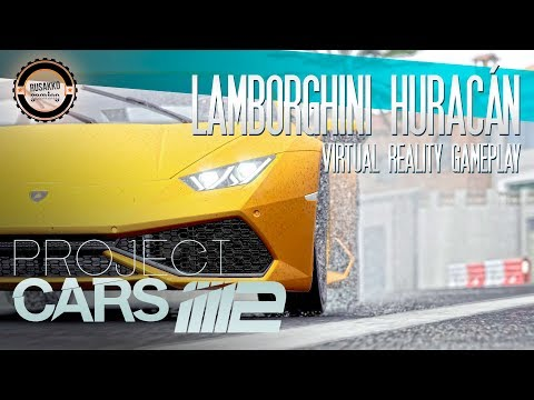 Project CARS 2 VR Gameplay – Livetrack 3.0 Weather Test with Lamborghini Huracán LP610-4