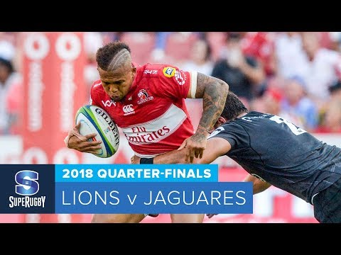HIGHLIGHTS: 2018 Super Rugby Quarter-Finals: Lions v Jaguares thumbnail