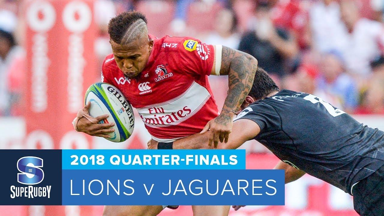 HIGHLIGHTS: 2018 Super Rugby Quarter-Finals: Lions v Jaguares