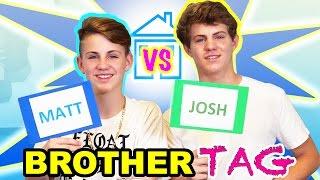 The Brother Tag (MattyBRaps vs Josh)