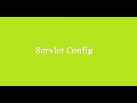 11 What Is The Use Of Servlet Config In Web.xml File