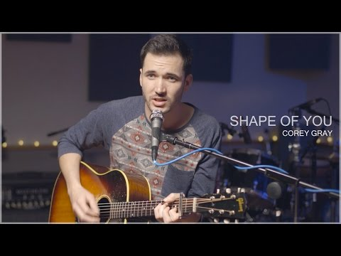 Shape Of You - Ed Sheeran (Acoustic Cover by Corey Gray) - On iTunes & Spotify