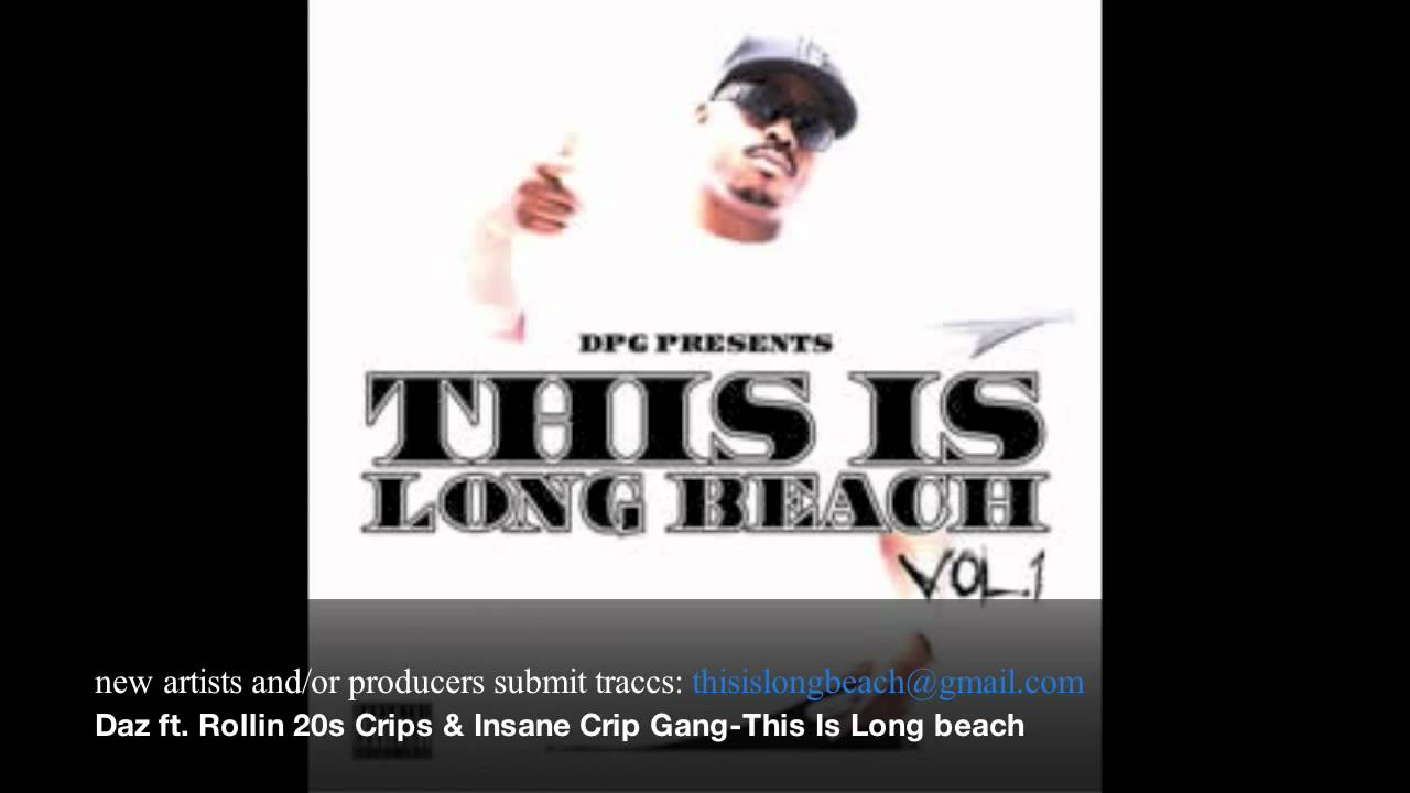Daz Dillinger ft  Rollin 20s Crips & Insane Crip Gang-This Is Long beach