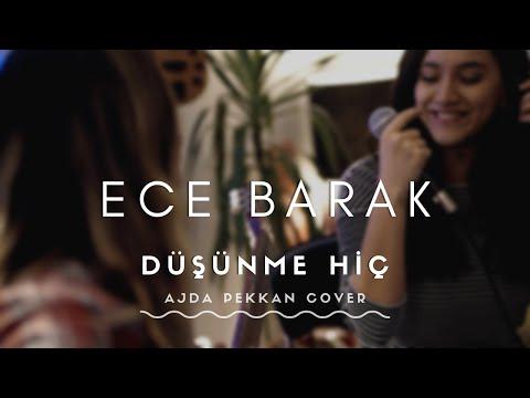ECE BARAK - Düşünme Hiç (Ajda Pekkan Cover)