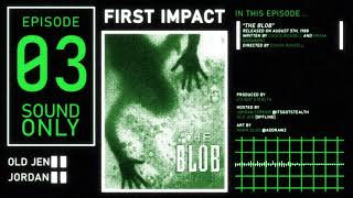 First Impact: A Body Horror Podcast - The Blob