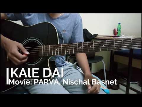 KALE DAI - Movie Song   Parva   Nischal Basnet      Guitar Tutorial  
