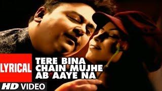 Tere Bina Chain Mujhe Ab Aaye Na Lyrical Video Song | Tera Chehra | Adnan Sami Feat. Mahima Chaudhry