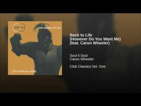 Back to Life (However Do You Want Me) (feat. Caron Wheeler)