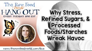 Hangout With Matt Monarch: Why Stress, Refined Sugars, & Processed Foods/Starches Wreak Havoc