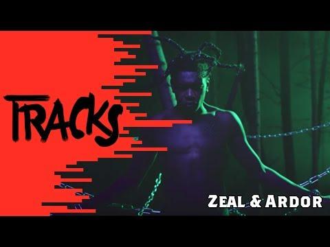 Zeal & Ardor - Tracks ARTE