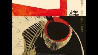 Complete Communion - Arbe Garbe & JesterN  6-9-2013