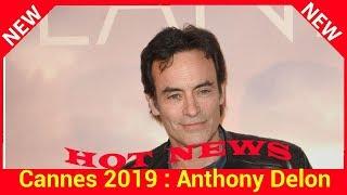 Cannes 2019 : Anthony Delon ému pour son père qui va recevoir un hommage du festival