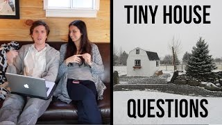 Tiny House Questions Answered!  Part 1
