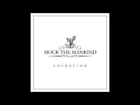 Mock The Mankind - Ruination (Full Album 2015)