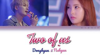 Donghyun 동현Nahyun 나현 Two of Us LYRICS