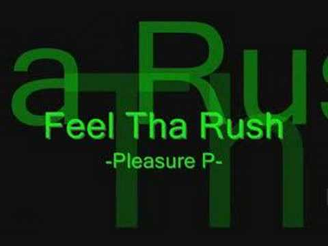 Feel Tha Rush Pleasure P