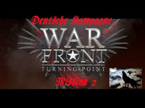 WarFront Turning Point Gameplay deutsche Kampagne Mission 2