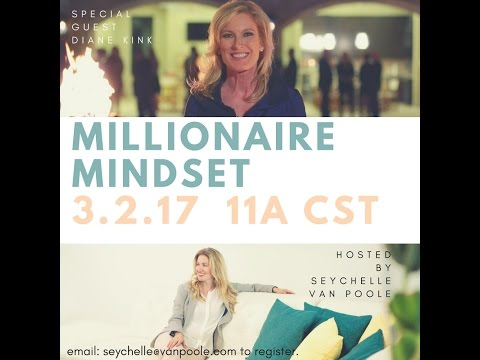 Millionaire Mindset - With Diane Kink and Seychelle Van Poole