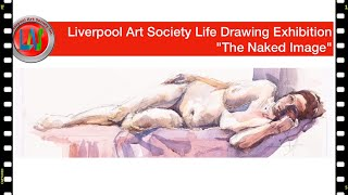 "Liverpool Art Society Life Drawing  Exhibition "" The Naked Image """