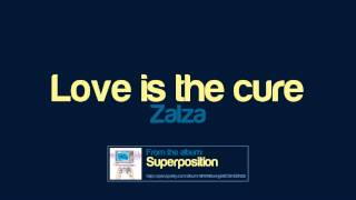 Zalza - Love is the cure