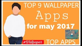 Top 9 wallpaper apps for May 2017 [top apps for wallpaper]🌉🌄