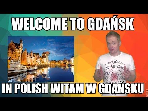 Welcome to Gdańsk - in Polish Witam w Gdańsku