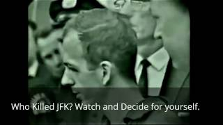 Who Killed JFK? Watch and Decide for yourself.
