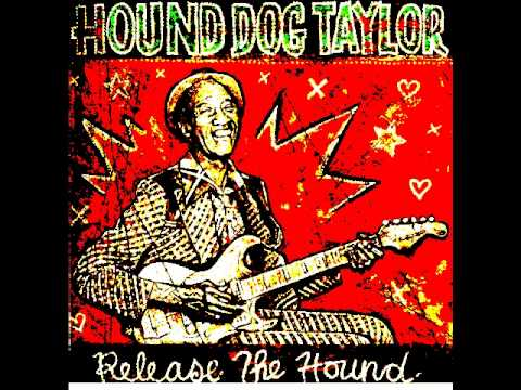 Hound Dog Taylor - Sitting Here Alone