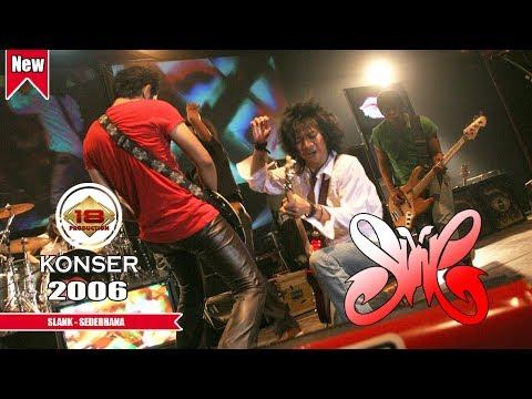 WOWW...!!! SLANK - SEDERHANA | PECAHHH..(LIVE KONSER YOGYAKARTA 2006)