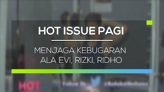 Menjaga Kebugaran Ala Evi, Rizki, Ridho - Hot Issue Pagi