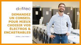 Chez Defitec, c'est impec ! Electroménagers & Encastrables - Electros & Cuisines DEFITEC