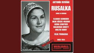 Rusalka, Op. 114, B. 203 (Sung in German) : Act III: Wie, du zitterst? (Forster)