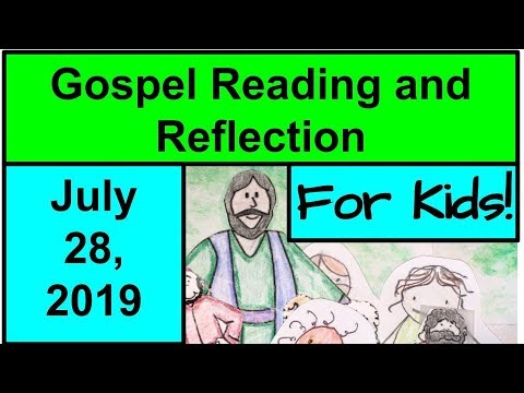 Gospel Reading and Reflection for Kids - July 28, 2019 - Luke 11:1-13