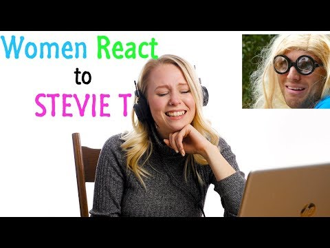Women React to STEVIE T