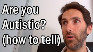 Are You Undiagnosed Autistic? How To Tell If You're On The Autism Spectrum | Patron's Choice
