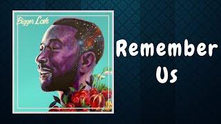 John Legend - Remember Us (Lyrics) FT. Rapsody
