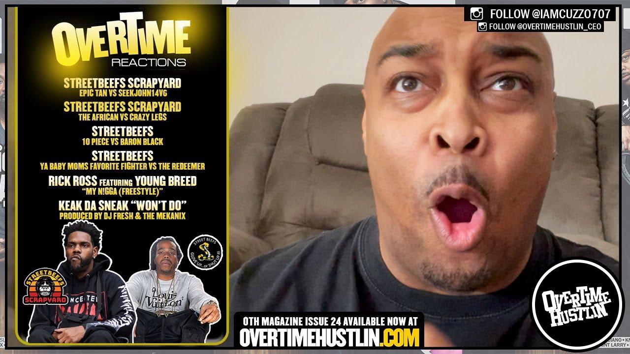Overtime Reactions (StreetBeefs / StreetBeefs ScrapYard / Keak Da Sneak / Young Breed / Rick Ross)