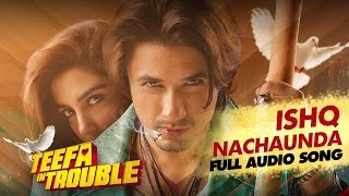 Teefa In Trouble | Ishq Nachaunda | Full Audio Song | Ali Zafar | Maya Ali | Faisal Qureshi