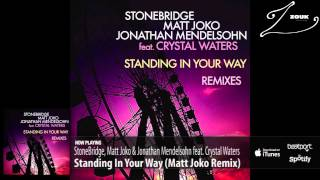 StoneBridge, Matt Joko & Jonathan Mendelsohn ft. Crystal - Standing In Your Way (Matt Joko Remix)