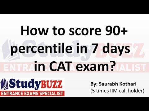 How to score 90+ percentile within 7 days in CAT exam?