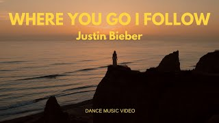 Justin Bieber - Where You Go I Follow [Official Dance Video] [LENA LUTH Director: RYAN LUTH]