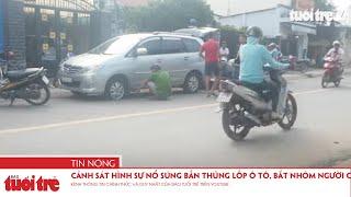 Cảnh sát hình sự nổ súng bắn thủng lốp ô tô, bắt nhóm người cầm hung khí bỏ chạy