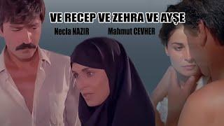 Ve Recep Ve Zehra Ve Ayşe FULL HD - Necla Nazır & Mahmut Cevher - فيلم تركي