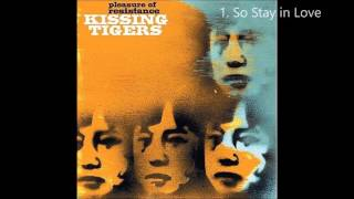 Watch Kissing Tigers So Stay In Love video