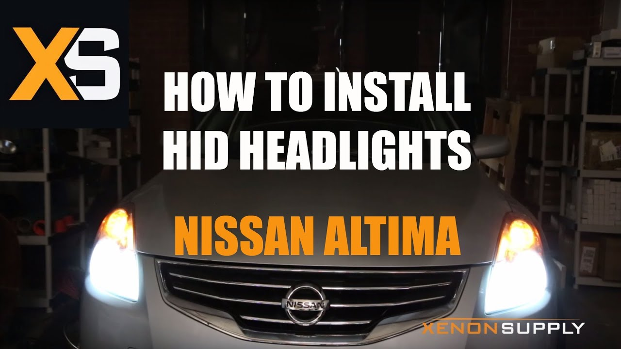 2011 nissan altima hid - how to install hid xenon compatible with 2009+